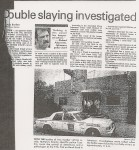 DOUBLE SLAYING INVESTIGATED This is a local unknown newspaper.  Possibly the Daily Herald. Possible date, early June, possibly June 3rd, 1981.