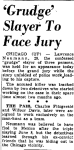 Hammond Times, August 2nd, 1956. Larry Neumann is captured on August 1st for the triple murder he committed on June 8, 1956. Photo's from that day can be seen here. http://www.mchenrycounty1981.com/images/cullottas-hole-in-the-wall-gang-and-larry-neumann/