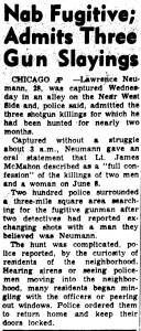 Carroll Daily Times Herald August 1st, 1956. Larry Neumann is captured on August 1st for the triple murder he committed on June 8, 1956. Photo's from that day can be seen here. http://www.mchenrycounty1981.com/images/cullottas-hole-in-the-wall-gang-and-larry-neumann/