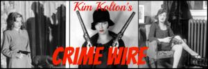 Kim Kolton's Crime Wire