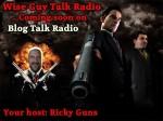 Ricky Guns Host of Wise Guy Talk Radio