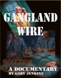 Gangland Wire Documentary by Gary Jenkins